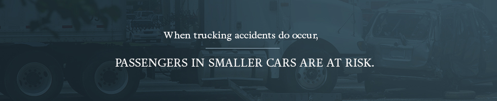 When a trucking accident occurs, passengers in small cars are at risk