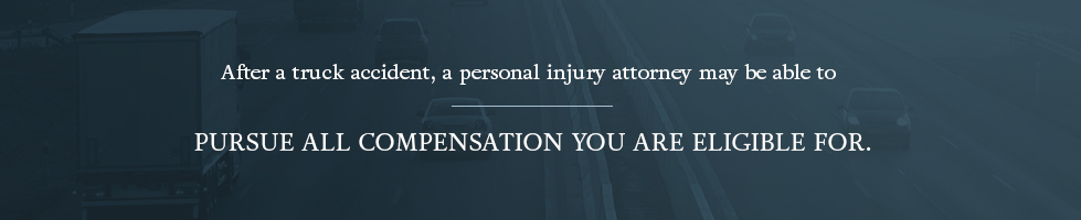 After a truck accident, a personal injury attorney can help you receive all compensation you are eligible for