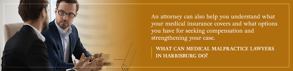 What can medical malpractice lawyers in Harrisburg do?