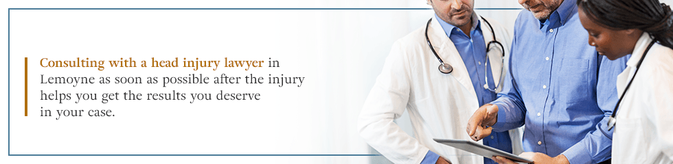 Consulting with a head injury lawyer in Lemoyne as soon as possible after the injury helps you get the results you deserve in your case.