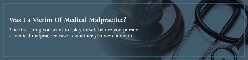 Was I a victim of medical malpractice?