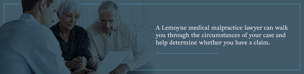 A Lemoyne medical malpractice lawyer can walk you through the circumstances of your case to help determine if you have a claim.