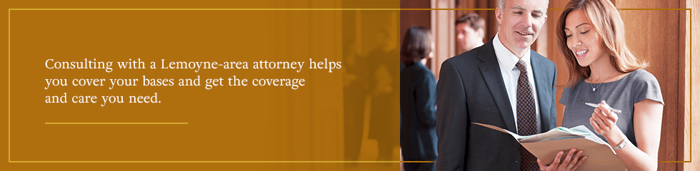 Consulting with a Lemoyne-area attorney helps you cover your bases and get the coverage and care you need.