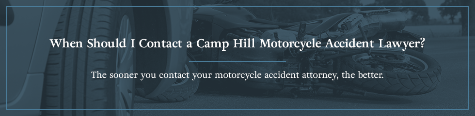 When should I contact a Camp Hill motorcycle attorney?