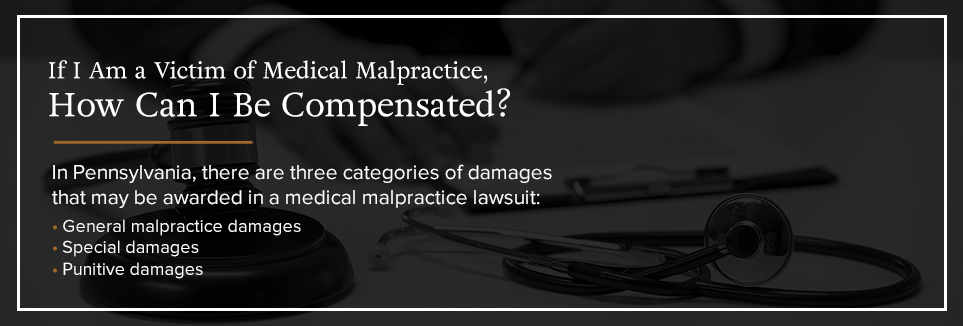 If I'm a victim of medical malpractice, how can I be compensated?
