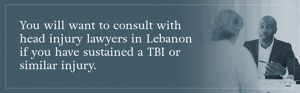 You will want to consult with head injury lawyers in Lebanon if you have sustained a TBI or similar injury.