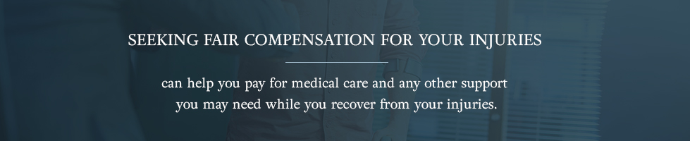 Seeking fair compensation for your injuries can help you pay for medical care and any other support you may need while you recover from your injuries.