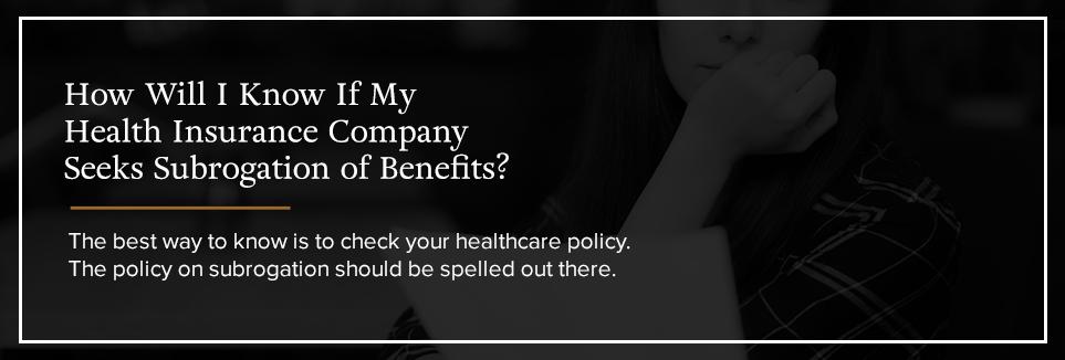 How will I know if health insurance company seeks subrogation benefits?