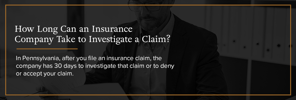 How long can an insurance company take to investigate a claim?