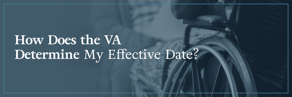 How does the VA determine my effective date?