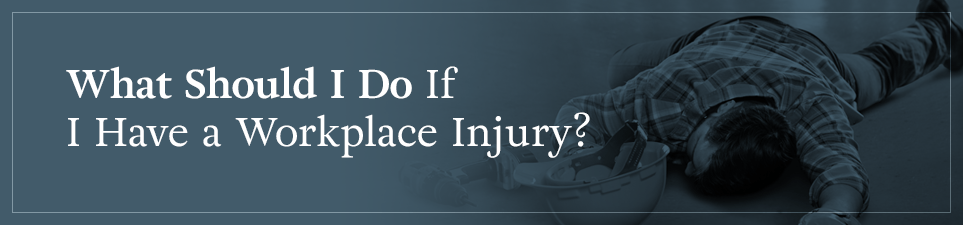 What should I do if I have a workplace injury?
