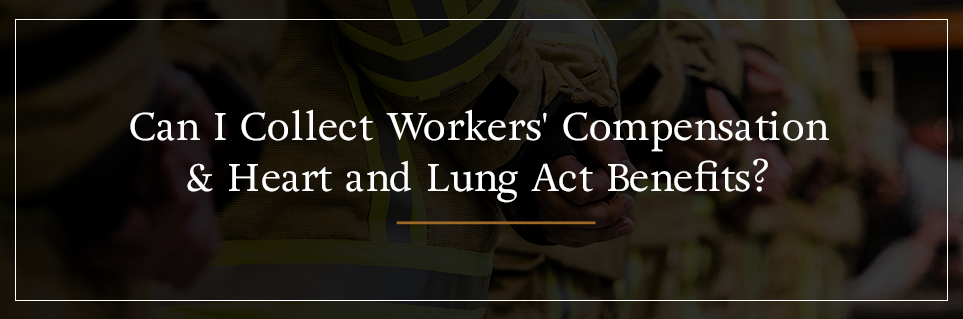 Can I Collect Workers' compensation & Heart and Lung Act Benefits?