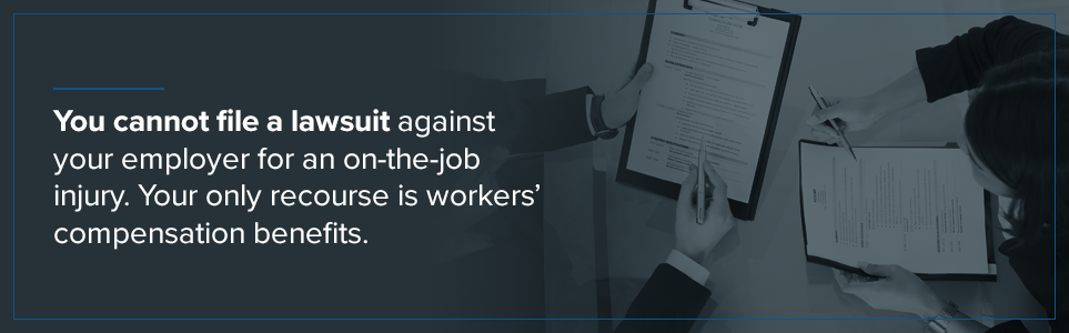 Your only recourse for an on-the-job injury is workers' compensation benefits.