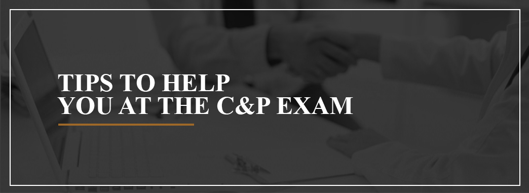 Tips to help you at the C&P exam