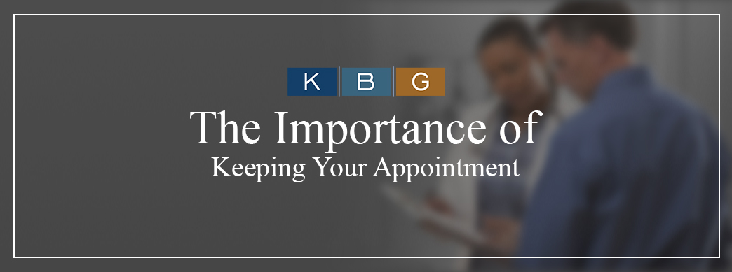 The importance of keeping your appointment