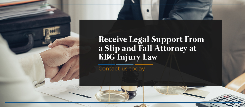 Receive Legal Support From a Slip and Fall Attorney at KBG Injury Law
